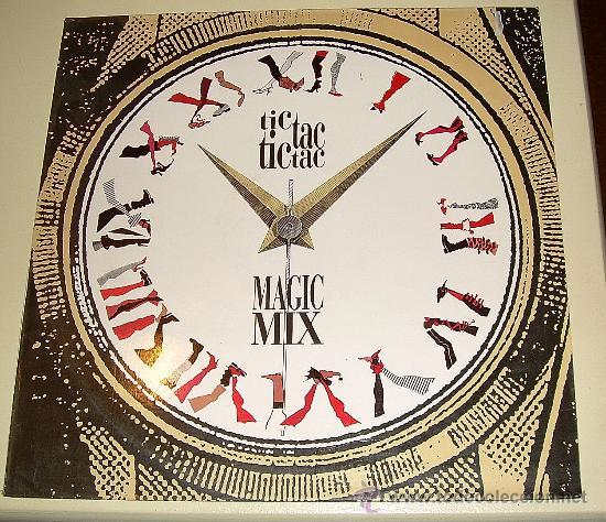 MAGIC MIX - TIC TAC - TIC TAC - MAXI SINGLE - POLIGRAM DE 1987 (Música - Discos de Vinilo - Maxi Singles - Disco y Dance)