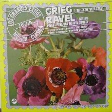 Discos de vinilo: GRIEG: SUITES DE PEER GYNT / RAVEL; BOLERO Y PAVANA PARA UNA INFANTA DIFUNTA. Lote 20464196