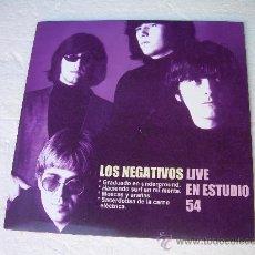 Discos de vinilo: SINGLE LOS NEGATIVOS LIVE EN ESTUDIO 54 PSYCH SPANISH MOD VINILO. Lote 136583325