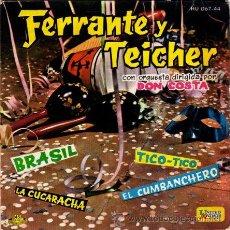 Discos de vinilo: FERRANTE Y TEICHER ··· BRASIL / LA CUCARACHA / TICO-TICO / EL CUMBANCHERO - (EP 45R). Lote 181150568