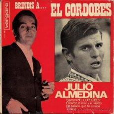 Discos de vinilo: BRINDIS A EL CORDOBÉS - JULIO ALMEDINA - 1964. Lote 26671888