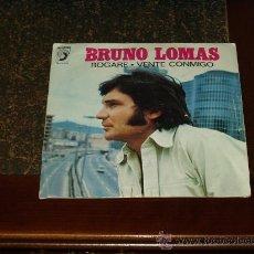 Discos de vinilo: BRUNO LOMAS SINGLE ROGARE. Lote 97916722