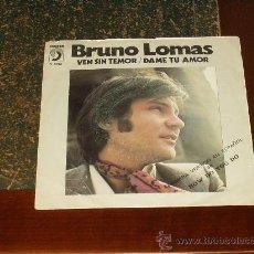 Discos de vinilo: BRUNO LOMAS SINGLE VEN SIN TEMOR /DAME TU AMOR SOUL FRAKBEAT. Lote 21527211