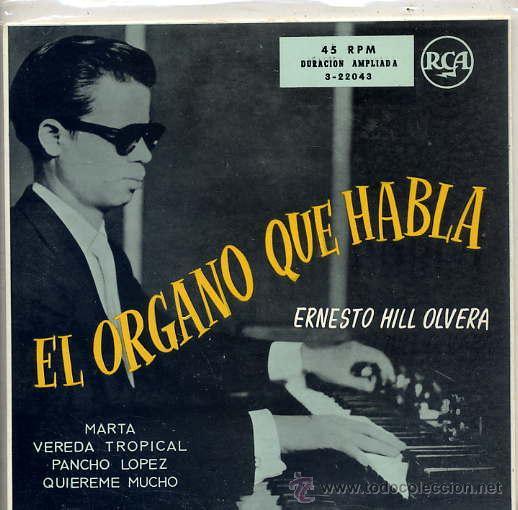 ERNESTO HILL OLVERA - EL ORGANO QUE HABLA / MARTA / PANCHO LOPEZ + 2 (EP) (Música - Discos de Vinilo - EPs - Orquestas)