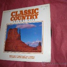 Discos de vinilo: CLASSSIC COUNTRY VOLUME FIVE LP VERSIONES ORIGINALES VARIOS VER FOTO ADICIONAL. Lote 20591874