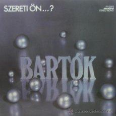 Discos de vinilo: BELA BARTOK - SZERETI ÖN - 1978 - EDITADO EN HUNGRÍA. Lote 26625209