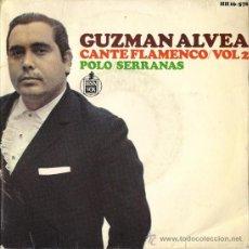 Discos de vinilo: GUZMÁN ALVEA - CANTE FLAMENCO VOL. 2 - POLO / SERRANAS - 1966 (GUITARRA: RAMÓN DE ALGECIRAS). Lote 26972054