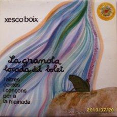 Discos de vinilo: XESCO BOIX LA GRANOTA TOCADA DEL BOLET I ALTRES CONTES. Lote 27002948