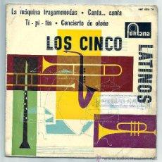 Discos de vinilo: LOS CINCO LATINOS - FONTANA 1959,LA MAQUINA TRAGAMONEDAS,CANTA...CANTAA/TI-PI-TIN,CONCIERTO OTOÑO. Lote 23829379