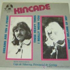 Discos de vinilo: DISCO SINGLE VINILO KINCADE - DREAMS ARE TEN A PENNY-BELTER 1973-CAJA DE AHORROS PROVINCIAL GERONA. Lote 25153795