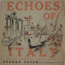 Discos de vinilo: ECHOES OF ITALY - GEORGE FEYER, PIANISTA (LP 1953) VER REPERTORIO DETALLADO. Lote 27501709