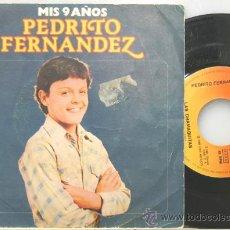 Discos de vinilo: PEDRITO FERNANDEZ MIS NUEVE AÑOS-LAS CHAMAQUITAS SINGLE CBS 1981. Lote 293944573