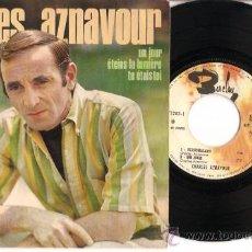 Discos de vinilo: EP CHARLES AZNAVOUR YERUSHALAIM - UN JOUR - ETEINS LA LUMIERE - TU ETAIS TOI. Lote 20722023