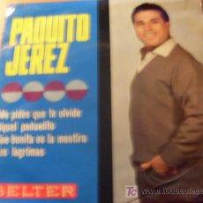 Discos de vinilo: PAQUITO JEREZ ( ME PIDES QUE TE OLVIDE) 45 RPM (EPX11). Lote 20851835