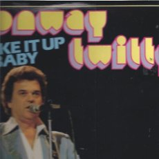 Discos de vinilo: CONWAY TWITTY SHAKE IT UP BABY . Lote 20835189