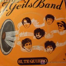 Discos de vinilo: THE GEILS BAND ( SÍ TE QUIERO) 45 RPM (EPX12). Lote 22035423