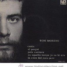 Discos de vinilo: TONI MORENO - EL PENJAT / EN AQUELLS TEMPS JO NO HI ERA Y 2 TEMAS + EP CONCENTRIC, 1968 - NOVA CANÇÓ. Lote 27234580