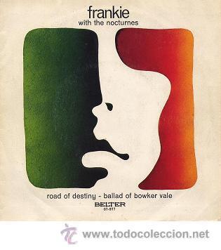 FRANKIE WITH THE NOCTURNES - ROAD OF DESTINY / BALLAD OF BOWKER VALE - RARO SINGLE (1971) (Música - Discos - Singles Vinilo - Country y Folk)
