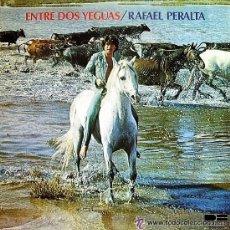 Discos de vinilo: RAFAEL PERALTA - ENTRE DOS YEGUAS - LP - 1977. Lote 25847209