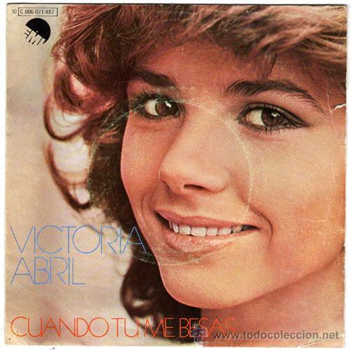 VICTORIA ABRIL – CUANDO TU ME BESAS / DULCEMENTE - SN SPAIN 1978 – EMI C006021487 (Música - Discos - Singles Vinilo - Solistas Españoles de los 70 a la actualidad)