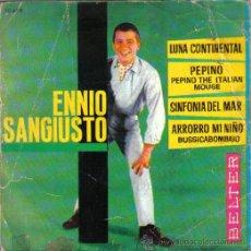 Discos de vinilo: ENNIO SANGIUSTO...EP-1962...PEPINO + SINFONIA DEL MAR +ARRORRO MI NIÑO + LUNA CONTINENTAL. Lote 21015478