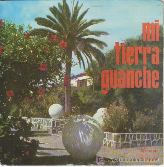 MI TIERRA GUANCHE. LOS HUARACHEROS. MUSICA CANARIA.FOLKLORE. (Música - Discos - Singles Vinilo - Country y Folk)