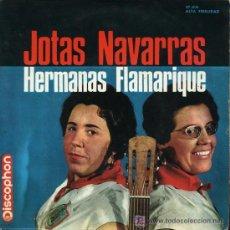 Discos de vinilo: HERMANAS FLAMARIQUE - JOTAS NAVARRAS - EP, 1965. Lote 26755200