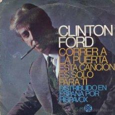 Discos de vinilo: CLINTON FORD / RUN TO THE DOOR / ESTA CANCION ES SOLO PARA TI (SINGLE 67). Lote 21133857