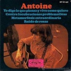 Discos de vinilo: ANTOINE - YO DIGO LO QUE PIENSO Y VIVO COMO QUIERO - EP, 1966. Lote 26292495