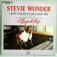 Discos de vinilo: STEVIE WONDER I JUST CALLED TO SAY I LOVE YOU LA MUJER DE ROJO 1986 MAXI SINGLE VINILO 45 RPM. Lote 21260879