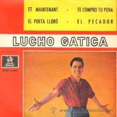 Discos de vinilo: LUCHA GATICA ET MAINTENANT / EL POETA LLORO / TE COMPRO TU PENA / EL PECADOR. Lote 21282219