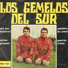 Discos de vinilo: LOS GEMELOS DEL SUR ¡ OLE TUS LUNARES ! / OJITOS GITANOS / PALABRA DE AMOR / PUERTO TRISTE. Lote 21283400