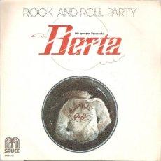 Discos de vinilo: UN GRUPO LLAMADO BERTA SINGLE 45 RPM PAN Y REGALIZ ROCK`N`ROLL PARTY ESPAÑA 1978. Lote 21292800