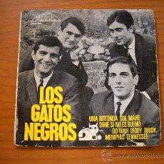Discos de vinilo: LOS GATOS NEGROS UNA ROTONDA SUL MARE / DIME SI NO ES BUENO / DO WAH DIDDY DIDDY / MEMPHIS TENNESSEE. Lote 14777347