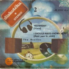 THE BEATLES - SINGLE 7'' - Editado en CHECOSLOVAQUIA - YESTERDAY + I SHOULD HAVE KNOWN BETTER - 1976