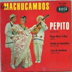 Discos de vinilo: LOS MACHUCAMBOS -DECCA FRANCES-PEPITO,NEGRO MARIA ESTHER,DIMELO EN SEPTIEMBRE,LUNA DE BENIDORM. Lote 24726451