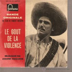 Discos de vinilo: EP BANDE ORIGINALE: LE GOUT DE LA VIOLENCE - FILM DE ROBERT HOSSEIN . Lote 27060552