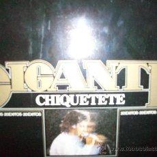Discos de vinilo: CHIQUETETE LP DOBLE GIGANTE. Lote 26956834