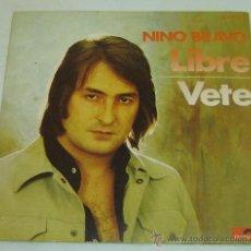 Discos de vinilo: DISCO SINGLE VINILO-NINO BRAVO-LIBRE-VETE- POLYDOR 1972. Lote 26835201