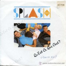 Discos de vinilo: SPLASH / QU´EST-CE QUE C´EST? - DON´T LOOK BACK (SINGLE 1986). Lote 21415311