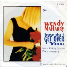 Discos de vinilo: WENDY MAHARRY / HOW DO I GET OVER YOU - CALIFORNIA (SINGLE 1990). Lote 21416024
