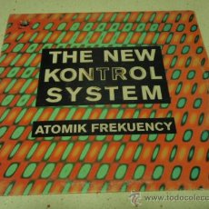 Discos de vinilo: THE NEW KONTROL SYSTEM (ATOMIK FREKUENCY - BREAKING THE SOUND'S BARRIER - OSCILATOR CLASSICS) BARNA. Lote 21450017