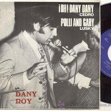 Discos de vinilo: SINGLE 45 RPM / DANY ROY / OH DANY DANY /// EDITADO PÒR ARTYPHON . Lote 21477145
