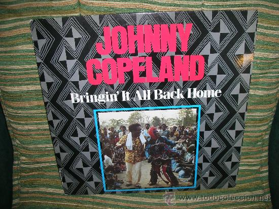 JOHNNY COPELAND - BRINGIN´IT ALL BACK HOME LP . ORIGINAL INGLES - DEMON RECORDS 1986 (Música - Discos - LP Vinilo - Jazz, Jazz-Rock, Blues y R&B)