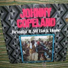 Discos de vinilo: JOHNNY COPELAND - BRINGIN´IT ALL BACK HOME LP . ORIGINAL INGLES - DEMON RECORDS 1986. Lote 27358495