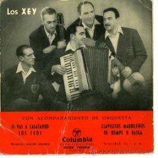 Discos de vinilo: LOS XEY. COLUMBIA. SI VAS A CALATAYUD, CLAVELITOS MADRILEÑOS. Lote 26747978