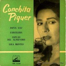 Discos de vinilo: CONCHITA PIQUER. DOÑA LUZ, CARCELERA.... Lote 24785415