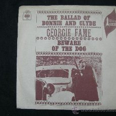Discos de vinilo: SINGLE GEORGIE FAME // THE BALLAD OF BONNIE AND CLYDE. Lote 25171896