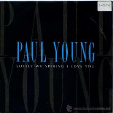 Discos de vinilo: PAUL YOUNG / SOFTLY WHISPERING I LOVE YOU (SINGLE 1990). Lote 21537527