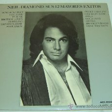 Discos de vinilo: DISCO LP VINILO NEIL DIAMOND-SUS 12 MAYORES EXITOS-MCA- 1974. Lote 23508082